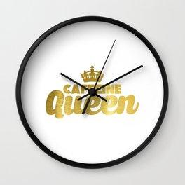 Cute & Funny Caffeine Queen Coffee Addicts Wall Clock