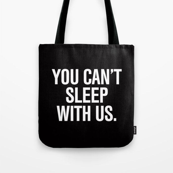 You Can T Sleep With Us Mean S Pillow Tote Bag