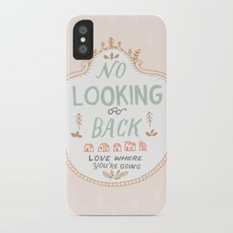 No Looking Back iPhone Case