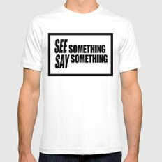 See Something Say Something  Mens Fitted Tee White SMALL