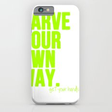 Carve Your Own Way iPhone 6s Slim Case