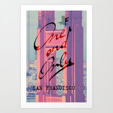 One and Only - San Francisco - Art Print