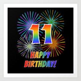 "11th Birthday ""11"" & ""HAPPY BIRTHDAY!"" w/ Rainbow Spectrum Colors + Fun Fireworks Inspired Pattern Art Print"