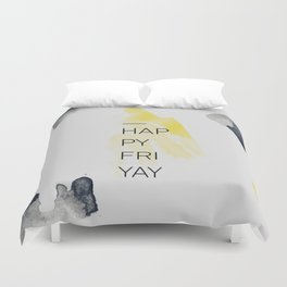 Happy Friyay Duvet Cover