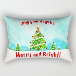May Your Days Be Merry and Bright! Rectangular Pillow
