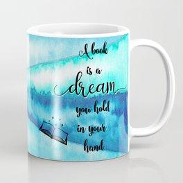 Gaiman quote - A book is a Dream Coffee Mug
