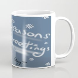 Seasons Greetings To All! Coffee Mug