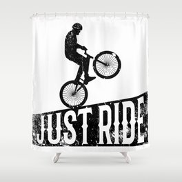 Just ride Shower Curtain