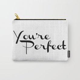 You're Perfect Black & White Script Typography Carry-All Pouch