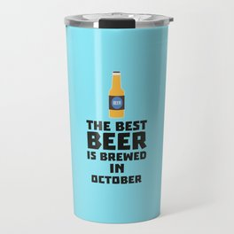 Best Beer is brewed in October T-Shirt D5k5z Travel Mug