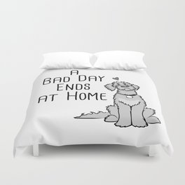A Bad Day Ends at Home Duvet Cover