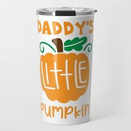 dadys little pumpkin shirt Travel Mug