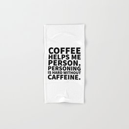 Coffee Helps Me Person Hand & Bath Towel