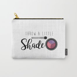 Throw A Little Shade Carry-All Pouch