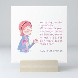 Isaías 51:12 Mini Art Print