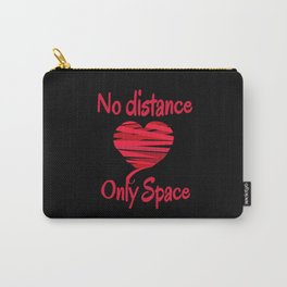No Distance Only Space Carry-All Pouch