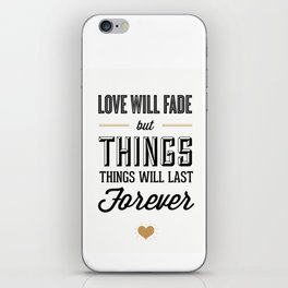 Love Will Fade iPhone Skin