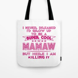 Super Cool MAMAW is Killing It! Tote Bag