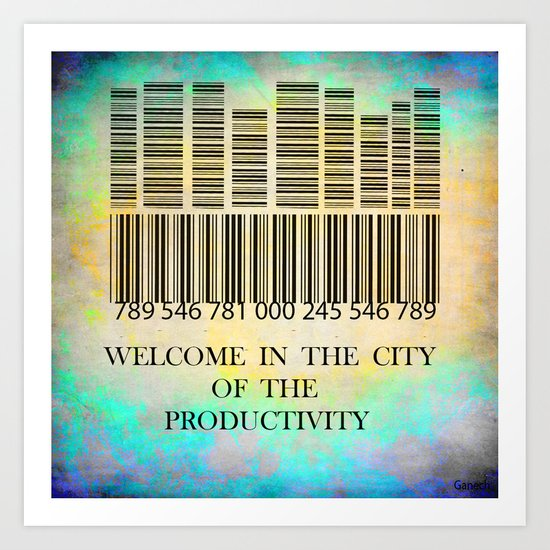 Welcome in the city of the productivity Art Print