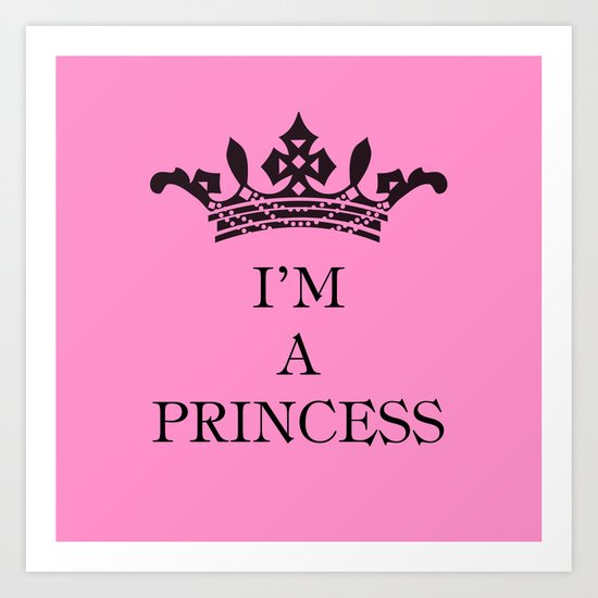 I'm a princess II Art Print
