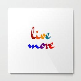 live more colorful design Metal Print