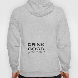 DRINK GOOD VINE, Vine Font,But First Vine,Drink Sign,Alcohol Sign,Bar Decor,Vine Bar Decor,Watercolo Hoody