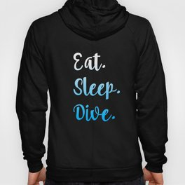 Eat. Sleep. Dive. Hoody