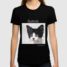 BULLY KITTEN SUBMIT. SUBMIT  T-shirt