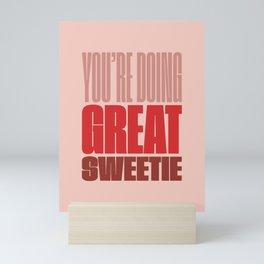 You're Doing Great Sweetie Mini Art Print