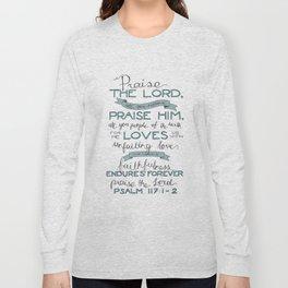 Psalm 117: 1-2 Long Sleeve T-shirt