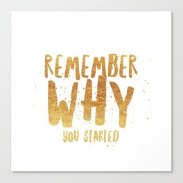 Remember Why Canvas Print