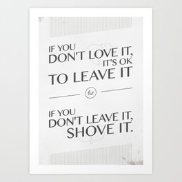 If you don't love it… A PSA for stressed creatives Art Print