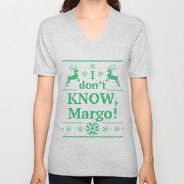 Christmas Vacation - I don't know, Margo! Unisex V-Neck