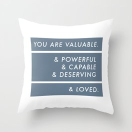 You Are. Throw Pillow