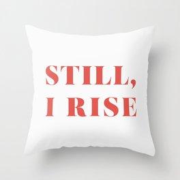 "Maya Angelou / ""Still, I Rise"" Throw Pillow"