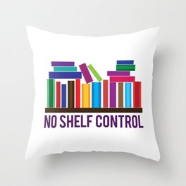 No Shelf Control Throw Pillow