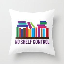No Shelf Control Throw Pillow
