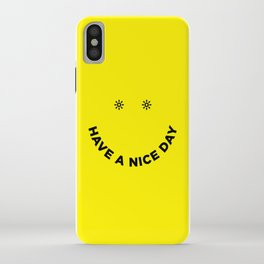 Have a Nice Day iPhone Case