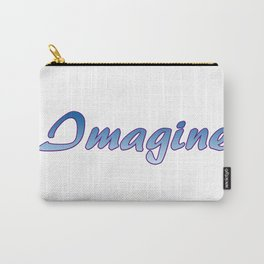 Inspiration Words...Imagine Carry-All Pouch