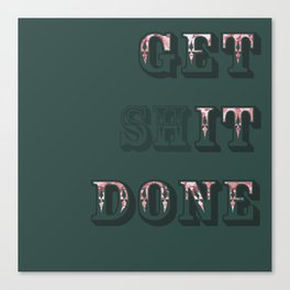 get **it done Canvas Print
