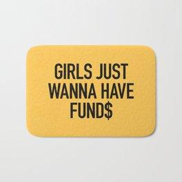 Girls just wanna have funds Bath Mat
