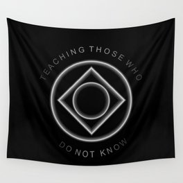 TEACHING THOSE WHO DO NOT KNOW Wall Tapestry