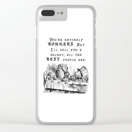 You're entirely bonkers Clear iPhone Case
