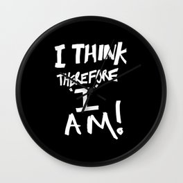 Cogito ergo sum = I think therefore I am Wall Clock