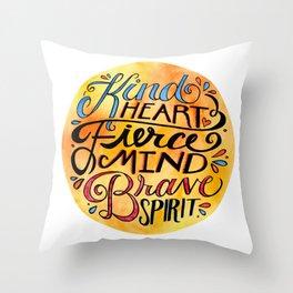 Kind Heart - Fierce Mind - Brave Spirit Throw Pillow