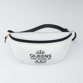 Queens Are Born In July Fanny Pack