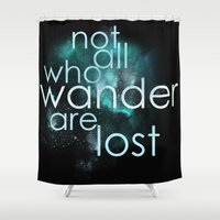 not all who wander Shower Curtains featuring not all who wander by Gabrielle Agius