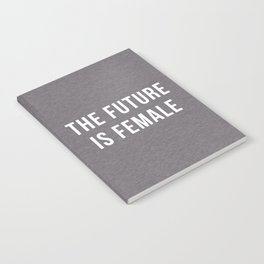 Future Is Female Quote Notebook