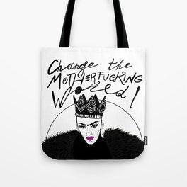 Let's Change this Motherf*cking World! Tote Bag