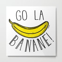 Go la banane! Metal Print